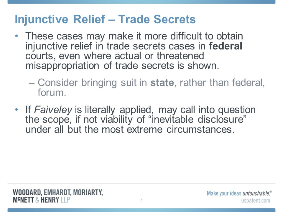 Injunctive Relief – Trade Secrets These cases may make it more difficult to obtain injunctive relief in trade secrets cases in federal courts, even where actual or threatened misappropriation of trade secrets is shown.