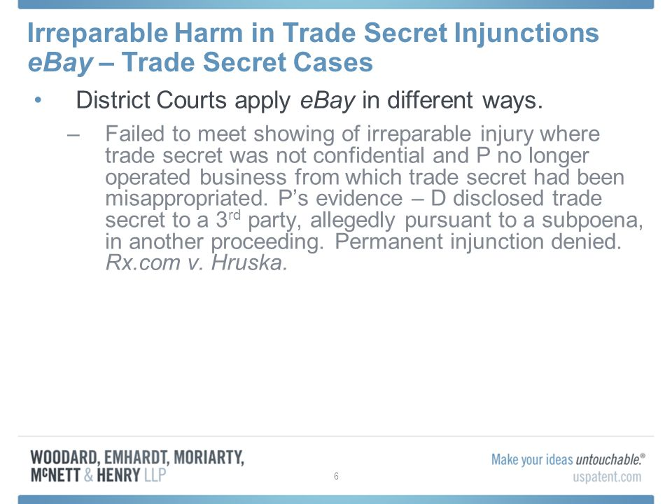Irreparable Harm in Trade Secret Injunctions eBay – Trade Secret Cases District Courts apply eBay in different ways.