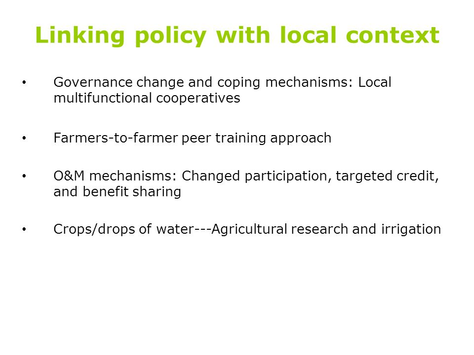 Linking policy with local context Governance change and coping mechanisms: Local multifunctional cooperatives Farmers-to-farmer peer training approach