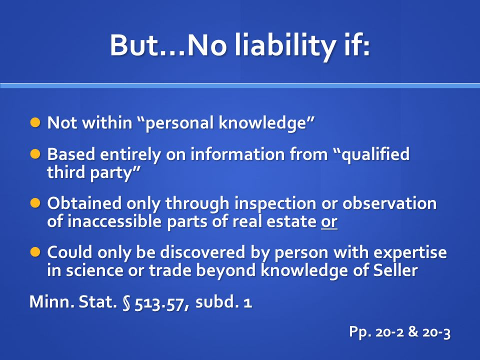 But…No liability if: Not within personal knowledge Not within personal knowledge Based entirely on information from qualified third party Based entire