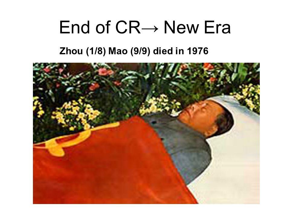 End of CR New Era Zhou (1/8) Mao (9/9) died in 1976