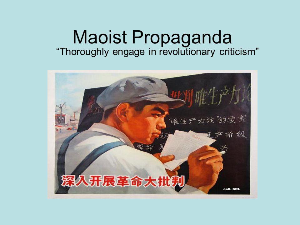 Maoist Propaganda Thoroughly engage in revolutionary criticism