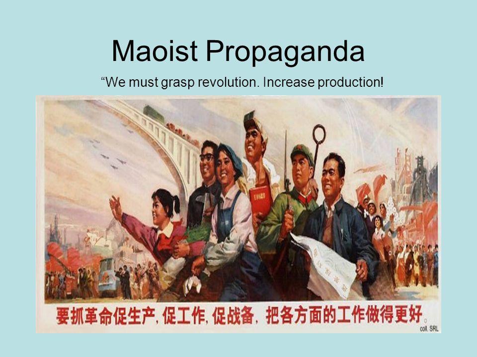 Maoist Propaganda We must grasp revolution. Increase production!