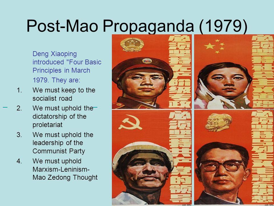Post-Mao Propaganda (1979) Deng Xiaoping introduced