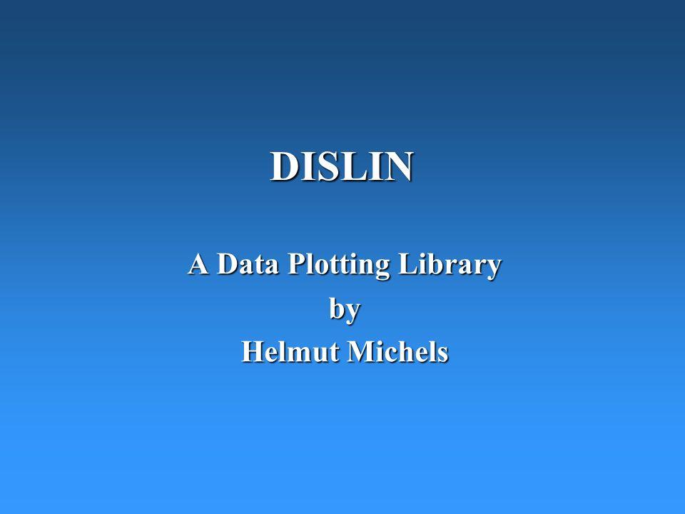 DISLIN A Data Plotting Library by Helmut Michels