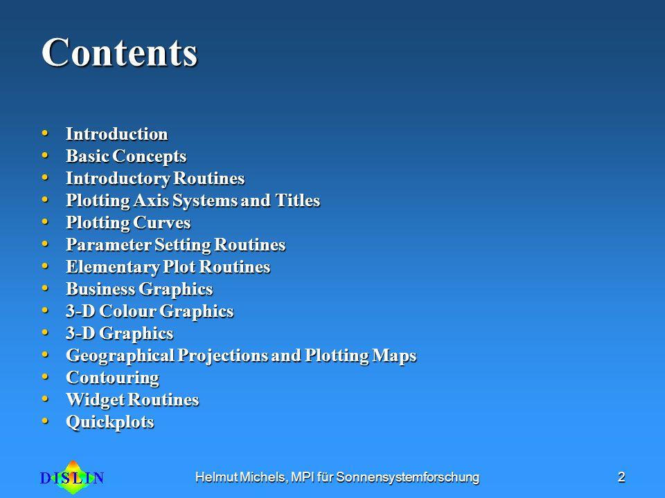 Helmut Michels, MPI für Sonnensystemforschung2Contents Introduction Introduction Basic Concepts Basic Concepts Introductory Routines Introductory Rout