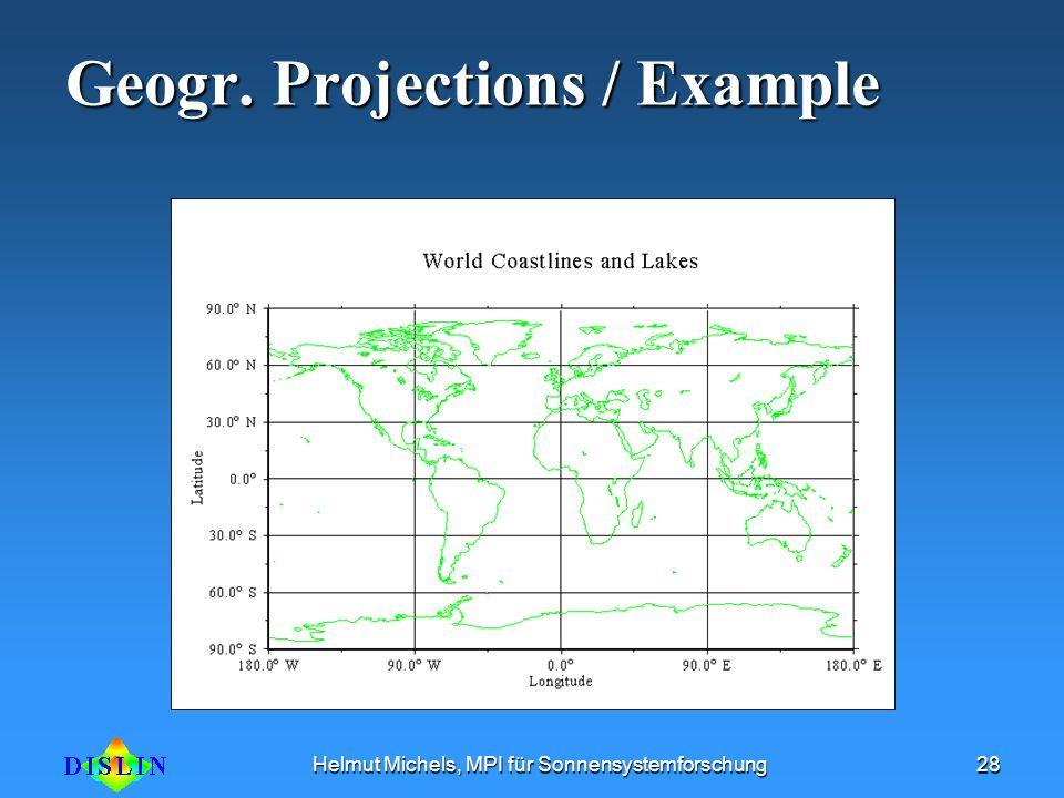Helmut Michels, MPI für Sonnensystemforschung28 Geogr. Projections / Example
