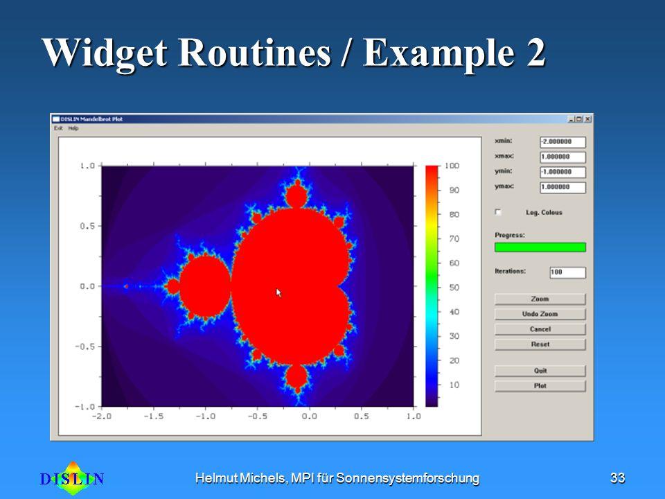 Helmut Michels, MPI für Sonnensystemforschung33 Widget Routines / Example 2