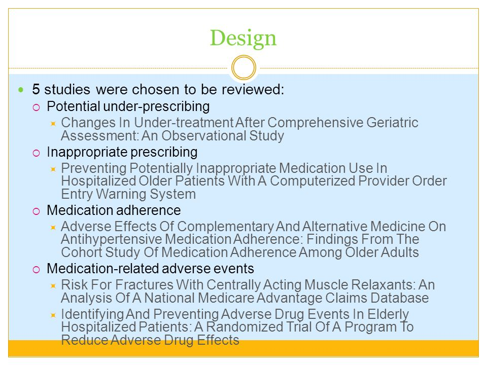 Design 5 studies were chosen to be reviewed: Potential under-prescribing Changes In Under-treatment After Comprehensive Geriatric Assessment: An Obser