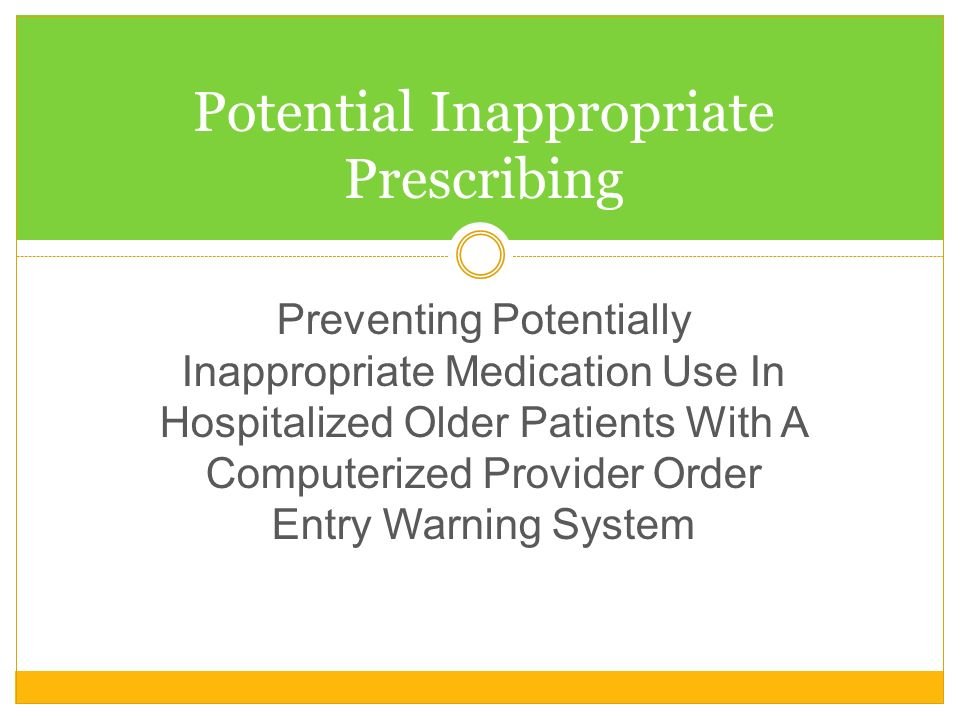Preventing Potentially Inappropriate Medication Use In Hospitalized Older Patients With A Computerized Provider Order Entry Warning System Potential I