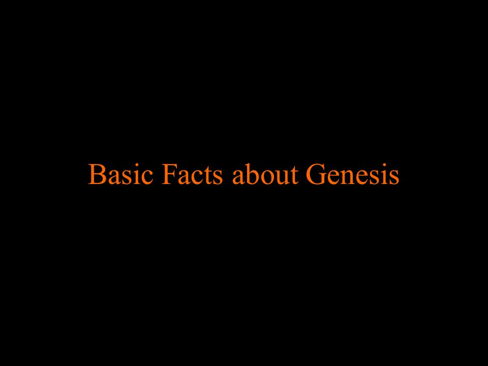 Basic Facts about Genesis