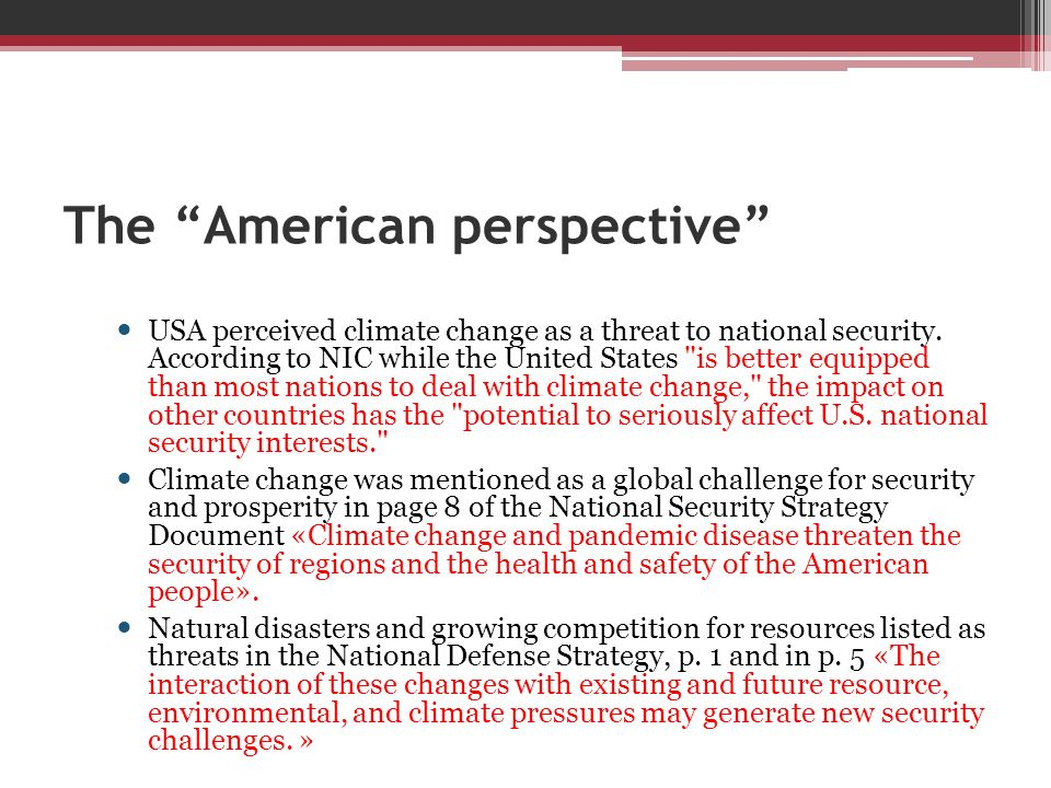 The American perspective USA perceived climate change as a threat to national security. According to NIC while the United States