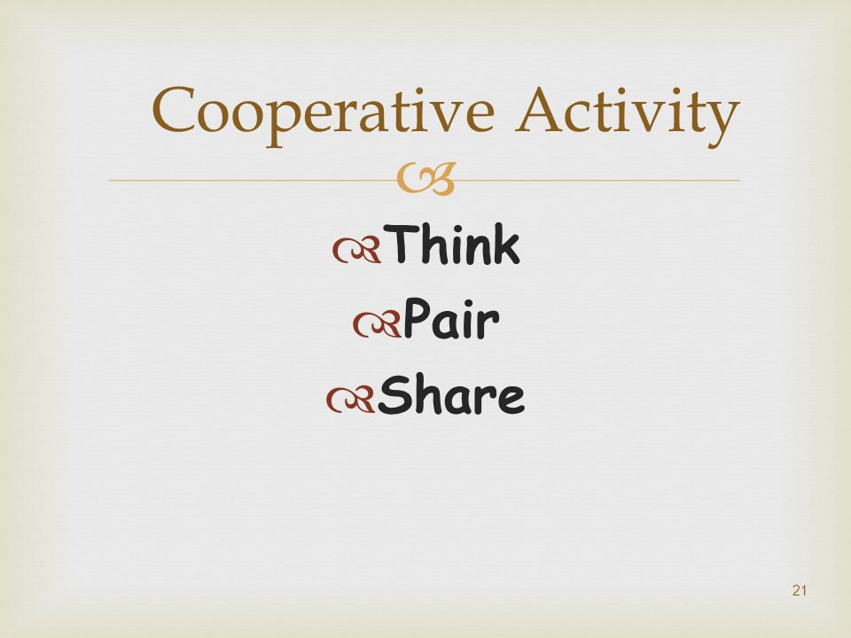 21 Cooperative Activity Think Pair Share