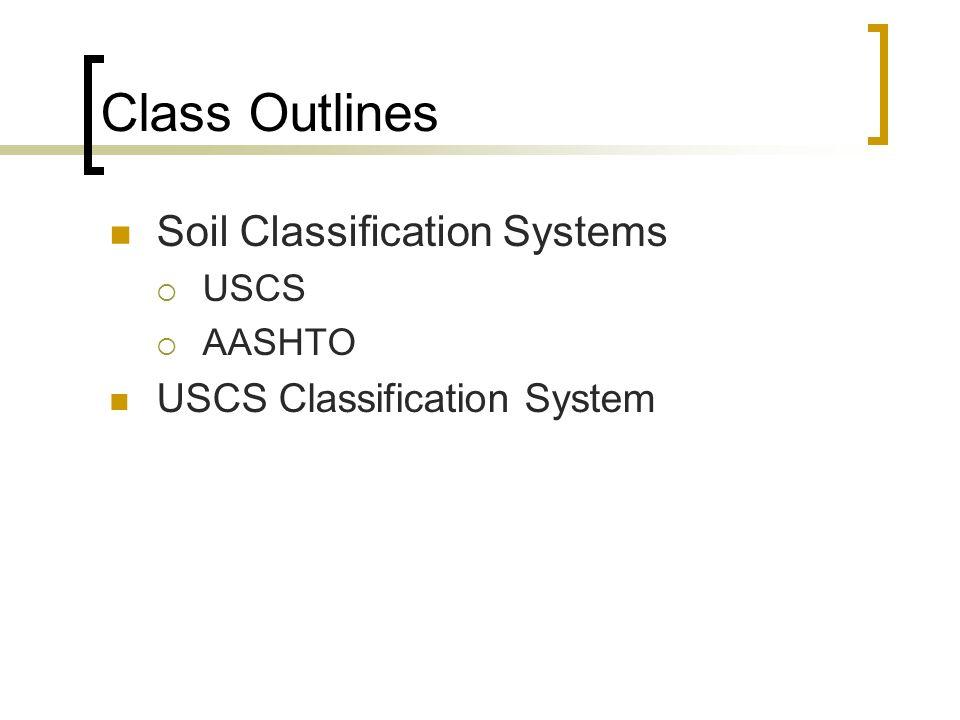 Soil Classification Systems USCS AASHTO USCS Classification System Class Outlines