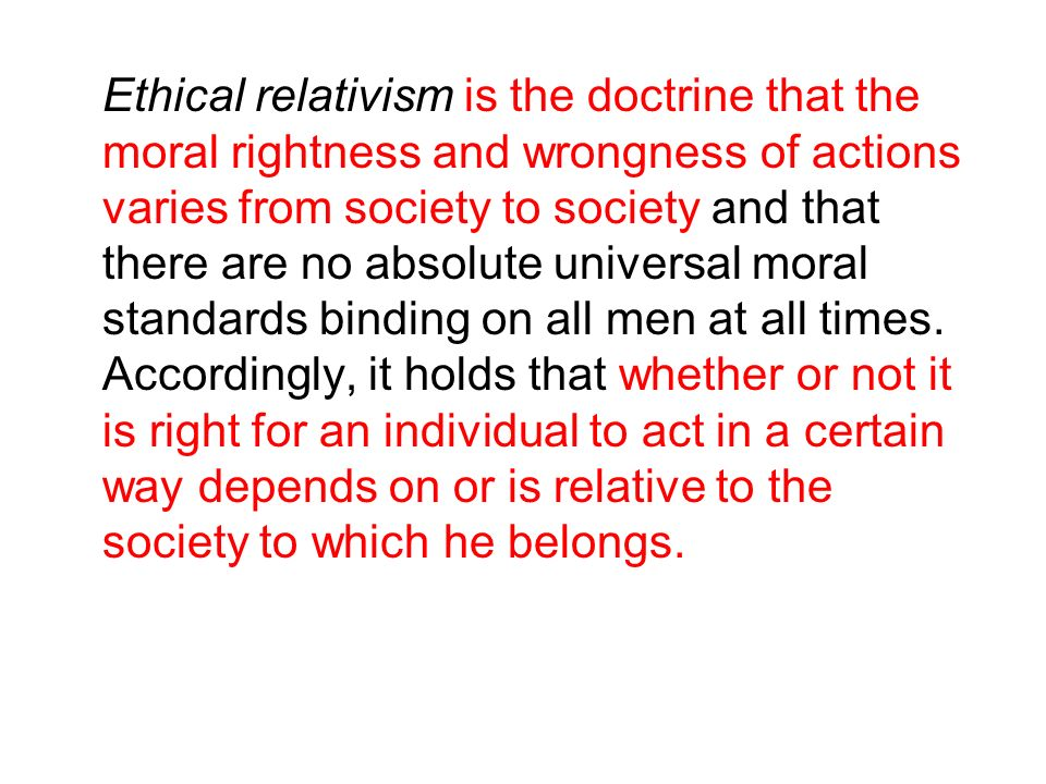 diversity and dependency thesis of moral relativism Ethical relativism — the thesis that moral principles derive their validity from dependence on society or individual choice — seems plausible at first glance, but on close scrutiny it presents some severe problems.