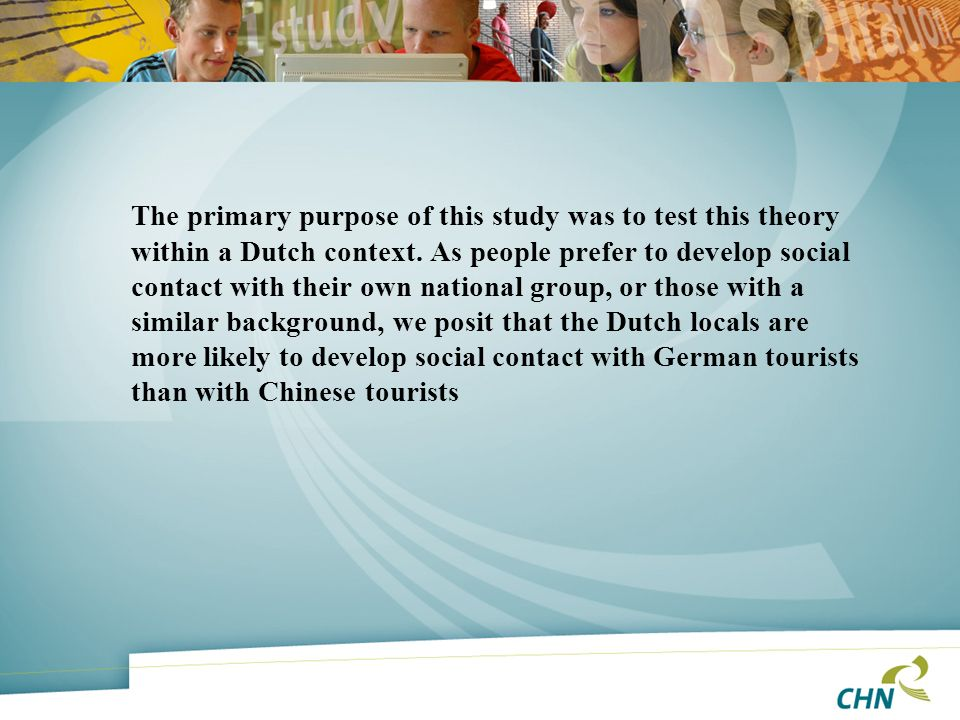 The primary purpose of this study was to test this theory within a Dutch context. As people prefer to develop social contact with their own national g