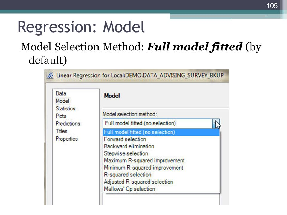 Regression: Model Model Selection Method: Full model fitted (by default) 105