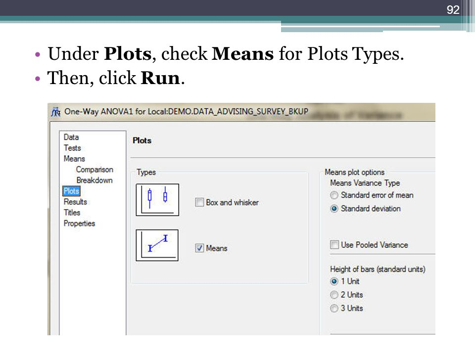 Under Plots, check Means for Plots Types. Then, click Run. 92