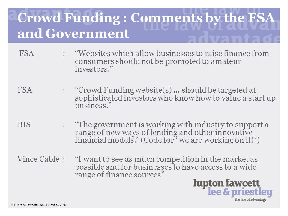 Crowd Funding : Comments by the FSA and Government FSA:Websites which allow businesses to raise finance from consumers should not be promoted to amate
