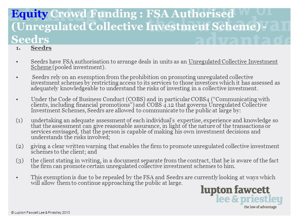 Equity Crowd Funding : FSA Authorised (Unregulated Collective Investment Scheme) - Seedrs 1.Seedrs Seedrs have FSA authorisation to arrange deals in u