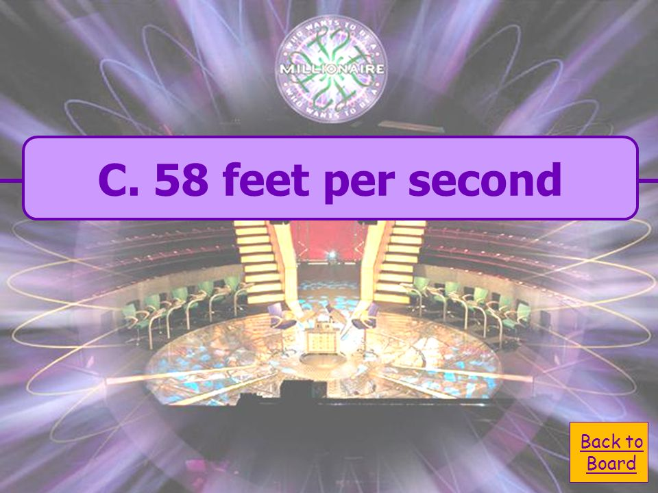 A. 58 seconds per feet C. 58 feet per second B. 174 feet per second D.