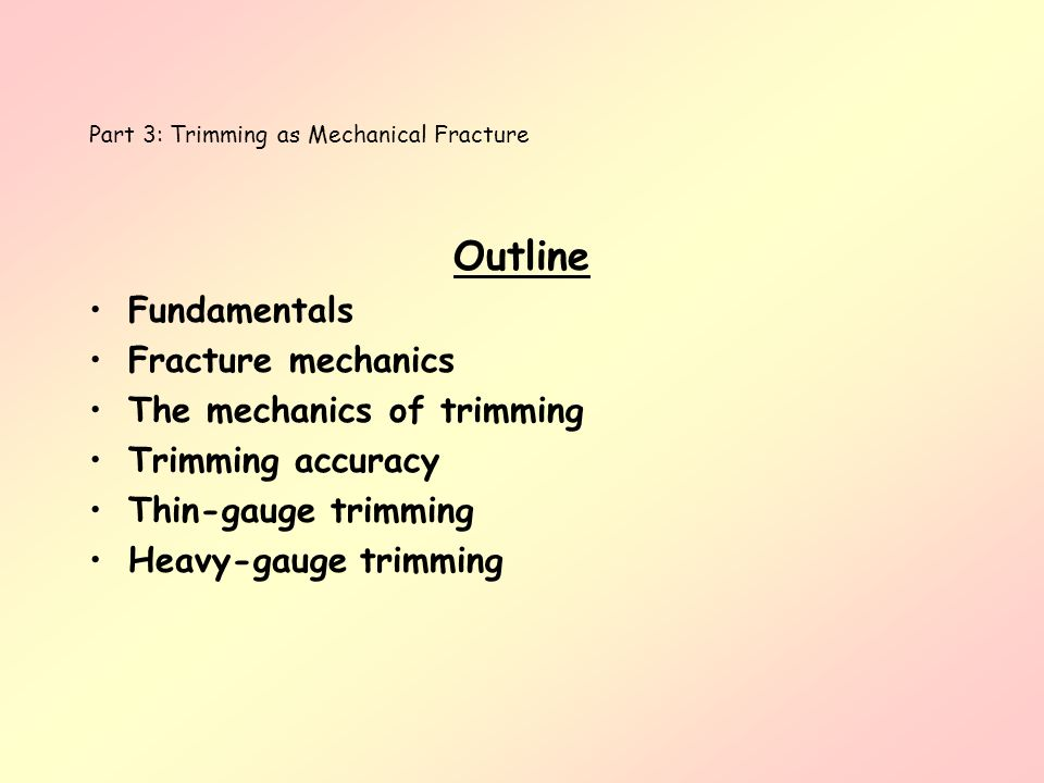 Part 3: Trimming as Mechanical Fracture What is Trimming.