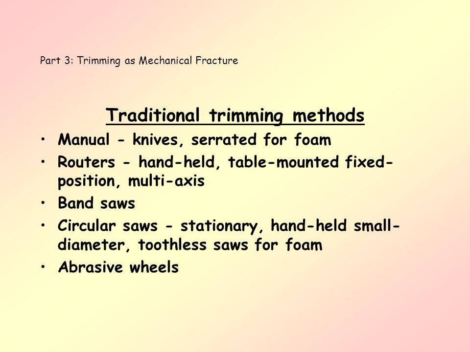 Part 3: Trimming as Mechanical Fracture Mechanics of Trimming Five general mechanisms 1.
