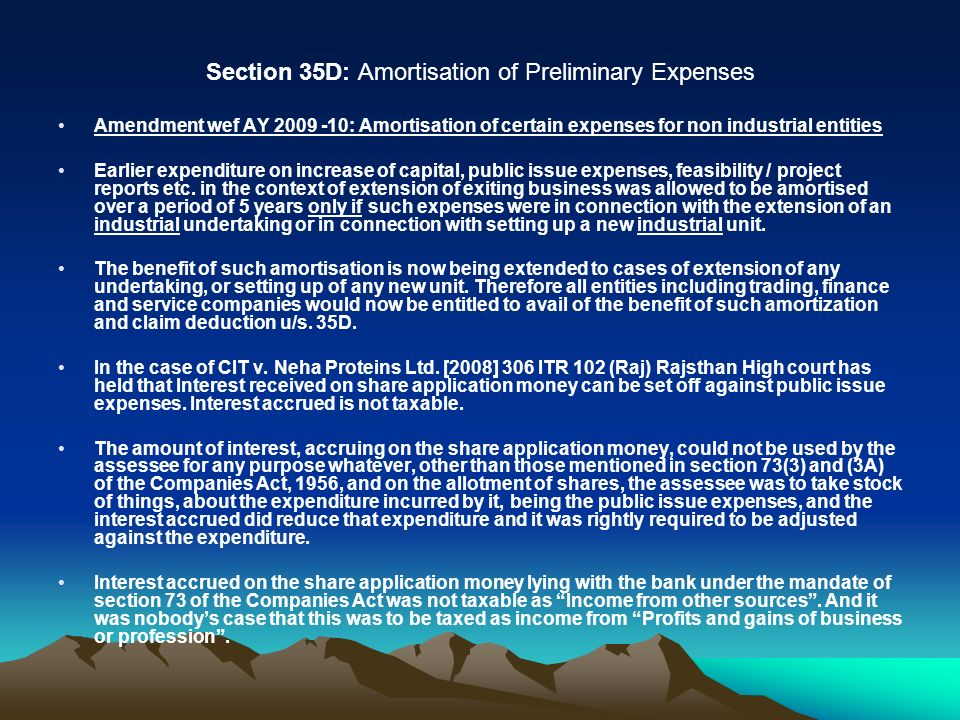 Section 35D: Amortisation of Preliminary Expenses Amendment wef AY 2009 -10: Amortisation of certain expenses for non industrial entities Earlier expe
