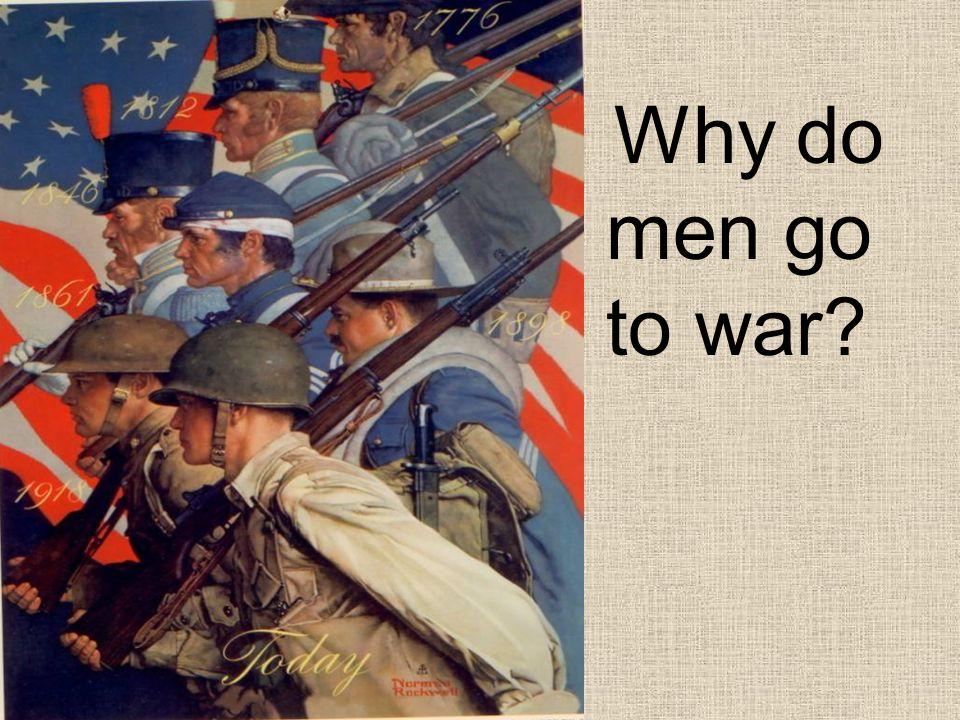 Why do men go to war?