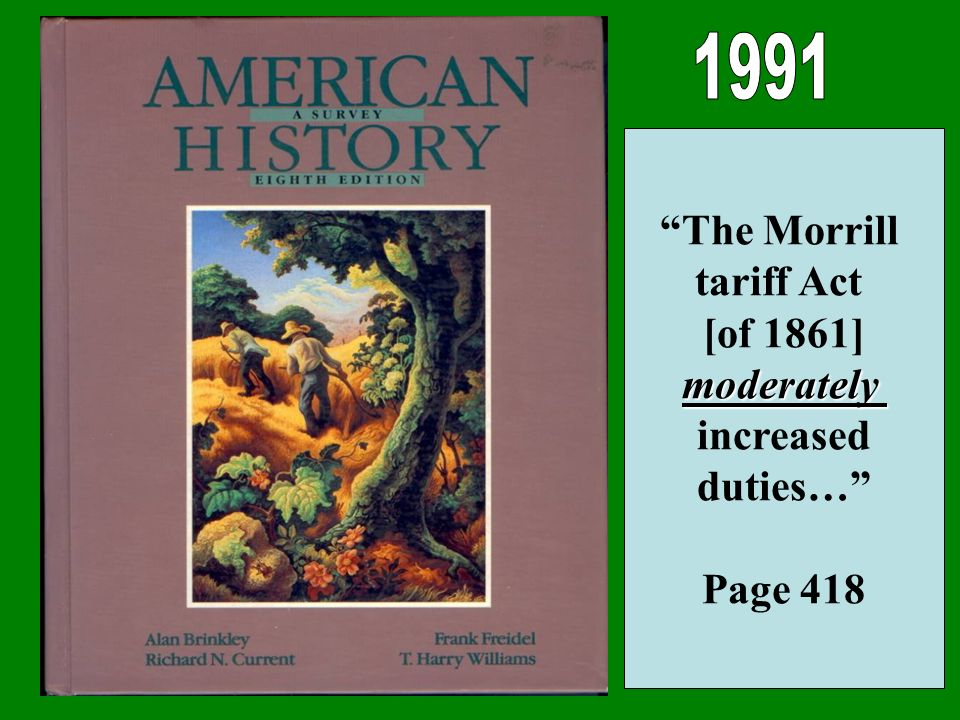 The Morrill tariff Act [of 1861]moderately increased duties… Page 418