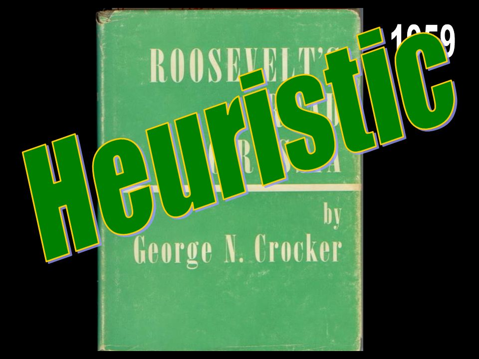 Roosevelts Road to Russia Heuristic