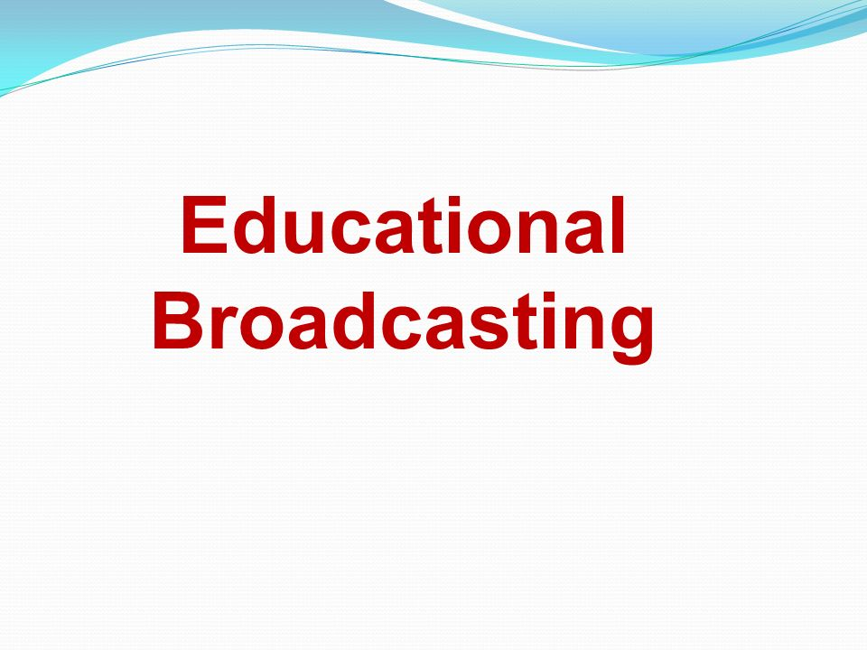 Educational Broadcasting