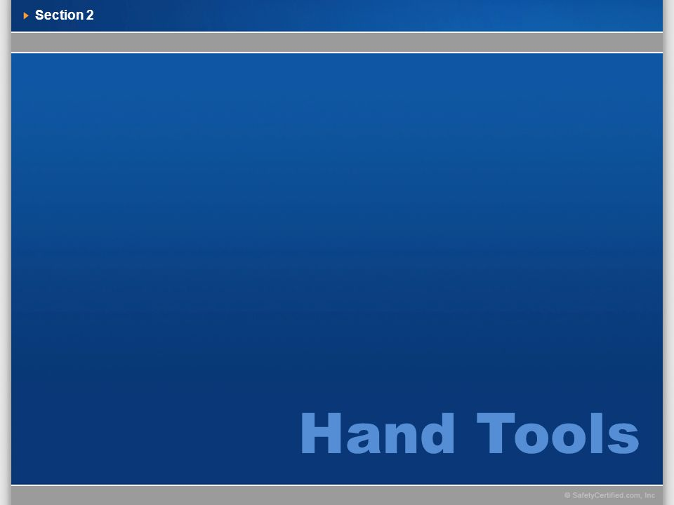 Section 2 Hand Tools