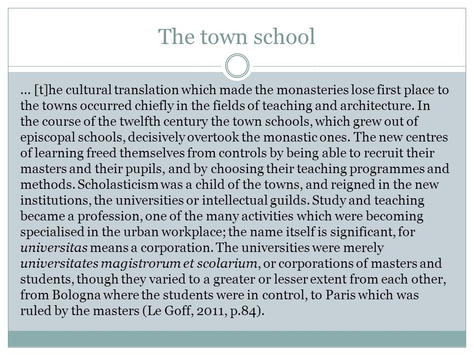 The town school … [t]he cultural translation which made the monasteries lose first place to the towns occurred chiefly in the fields of teaching and a