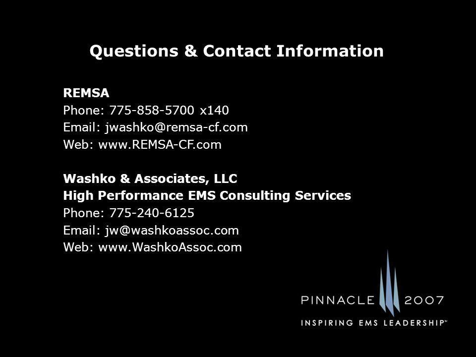 Questions & Contact Information REMSA Phone: 775-858-5700 x140 Email: jwashko@remsa-cf.com Web: www.REMSA-CF.com Washko & Associates, LLC High Perform