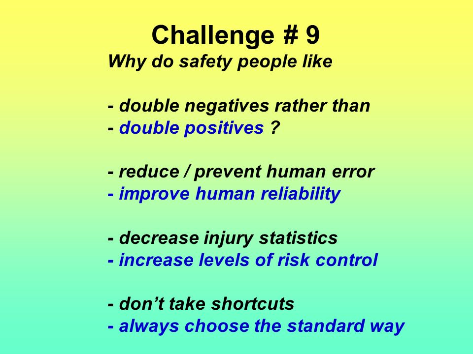 Quick Way to Find Causal Factors Who did what wrong? What equipment failed? If these problems had not occurred, it could have prevented the incident (