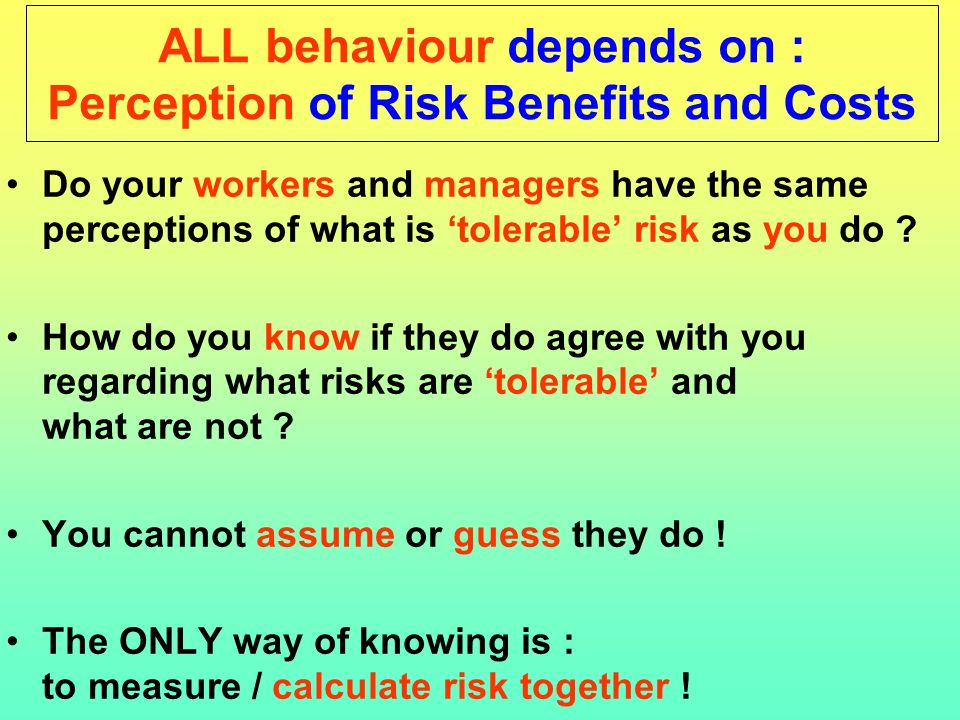 Challenge # 1 All behavior depends upon risk perception.