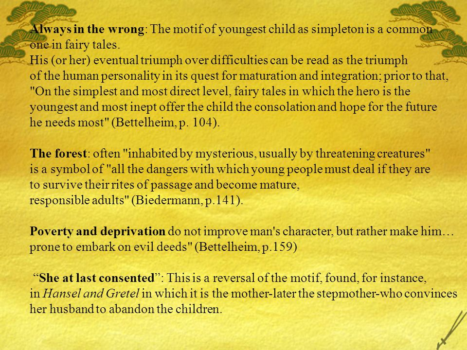 Always in the wrong: The motif of youngest child as simpleton is a common one in fairy tales.