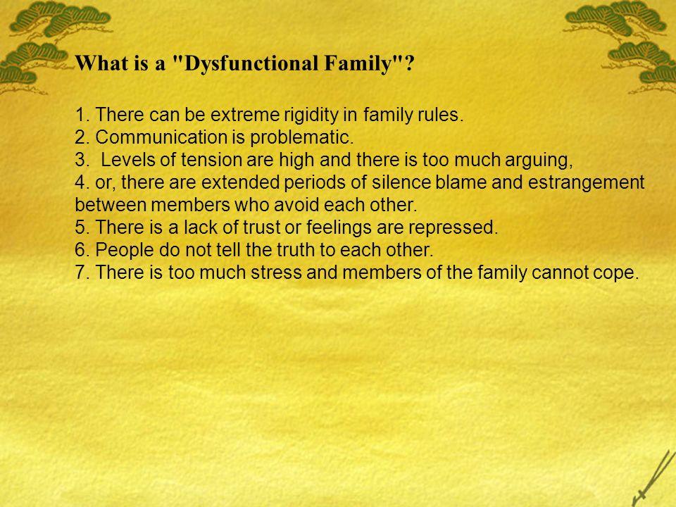 Reasons For Dysfunctional Family behavior Frequently, dysfunctional behaviors in families stem from: 1.