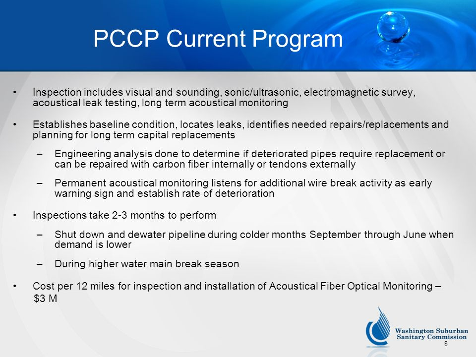 8 PCCP Current Program Inspection includes visual and sounding, sonic/ultrasonic, electromagnetic survey, acoustical leak testing, long term acoustica