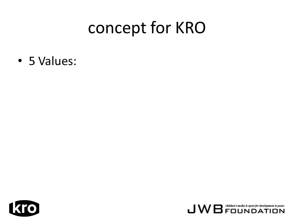 concept for KRO 5 Values:
