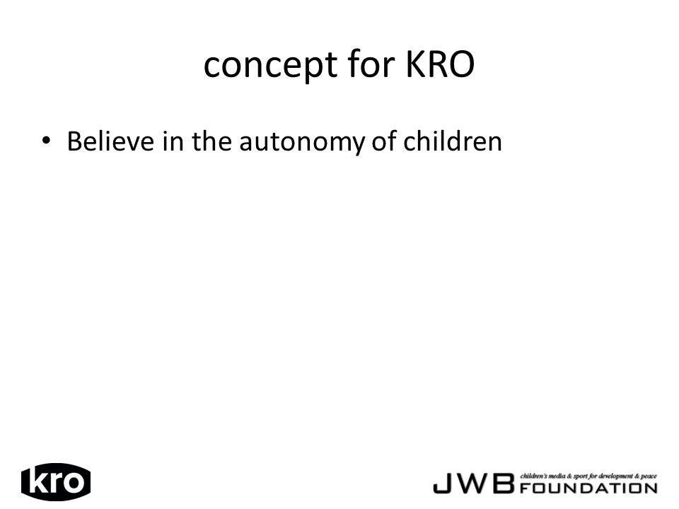 Believe in the autonomy of children
