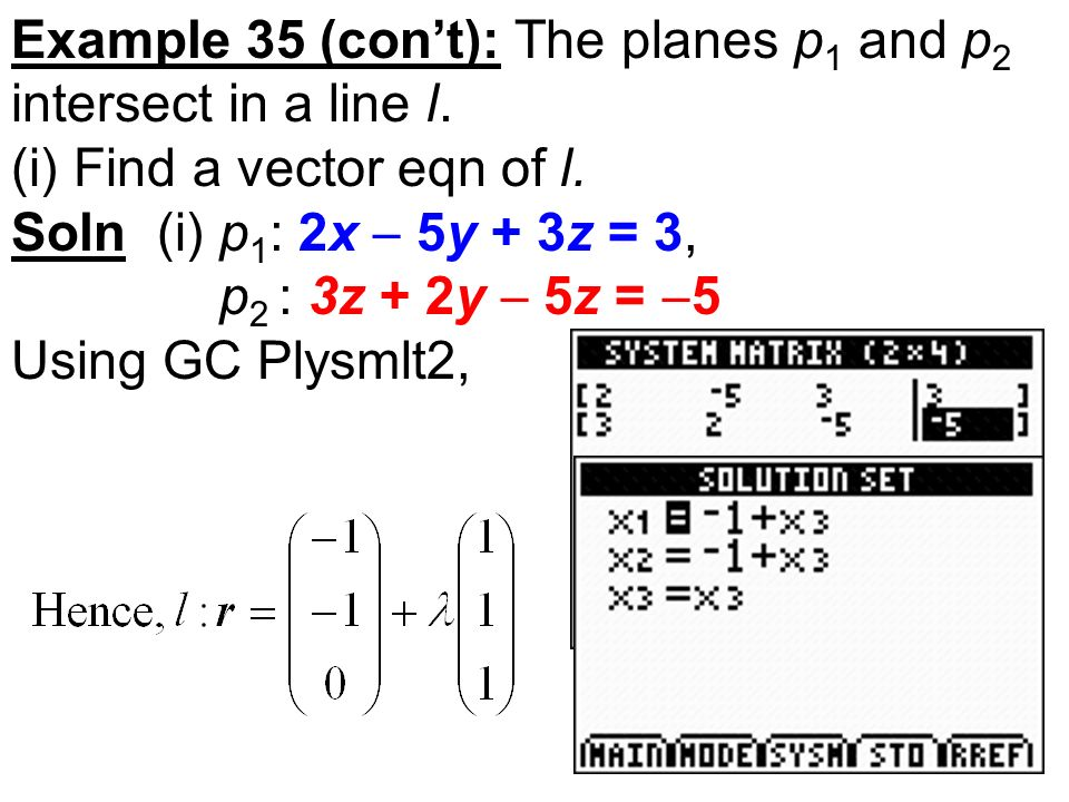 Example 35 (cont): The planes p 1 and p 2 intersect in a line l.