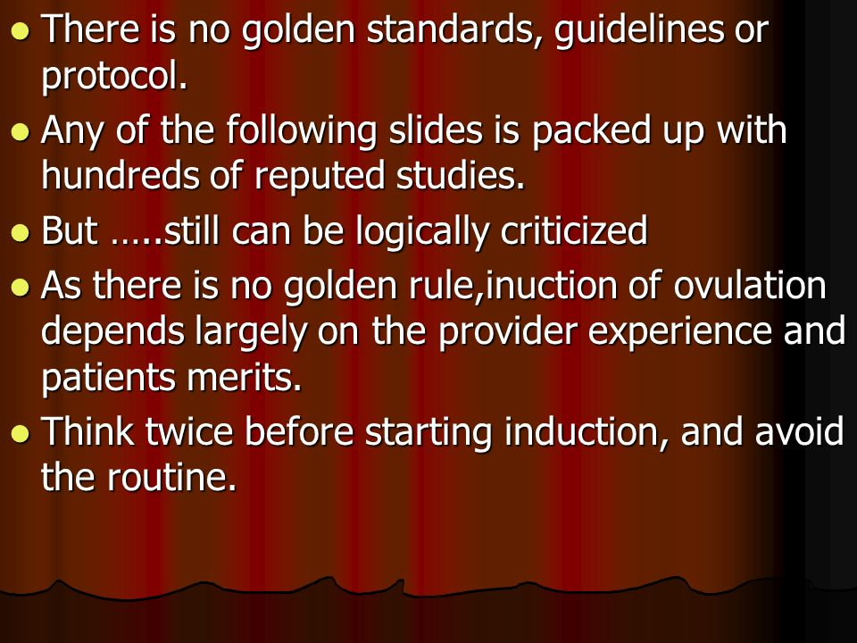 There is no golden standards, guidelines or protocol. There is no golden standards, guidelines or protocol. Any of the following slides is packed up w