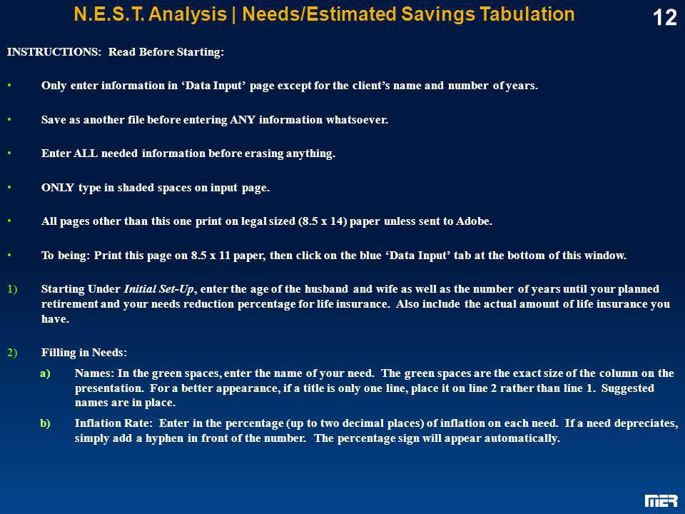12 N.E.S.T. Analysis | Needs/Estimated Savings Tabulation INSTRUCTIONS: Read Before Starting: Only enter information in Data Input page except for the