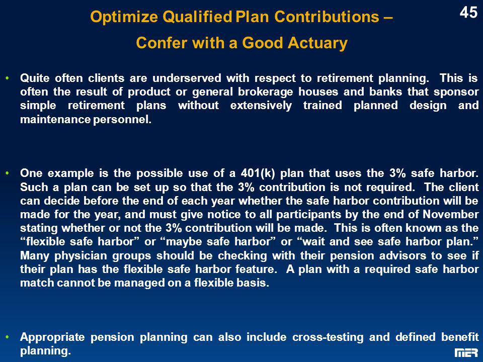 Optimize Qualified Plan Contributions – Confer with a Good Actuary Quite often clients are underserved with respect to retirement planning. This is of