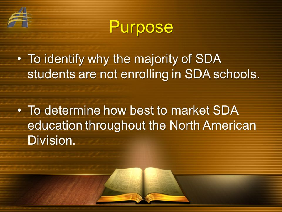 Purpose To identify why the majority of SDA students are not enrolling in SDA schools.To identify why the majority of SDA students are not enrolling i