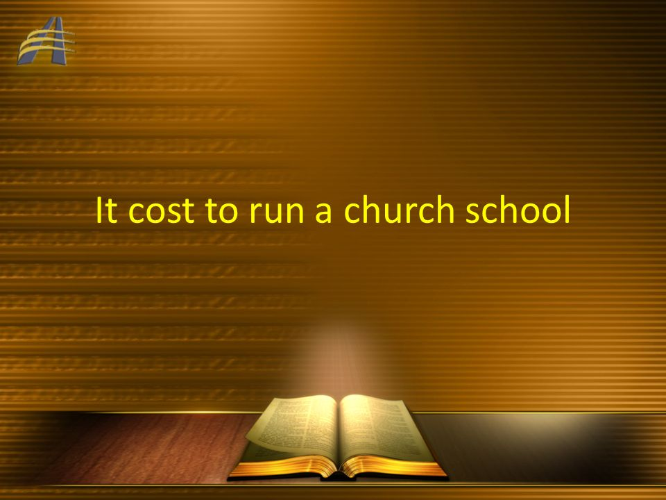It cost to run a church school