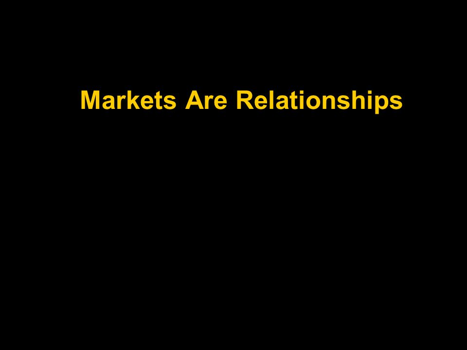 Markets Are Relationships