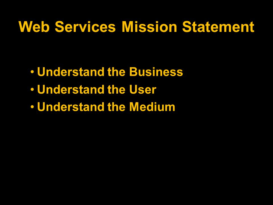 Understand the Business Understand the User Understand the Medium